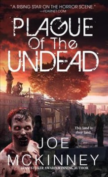 Plague of the undead /  Joe McKinney.