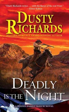 Deadly is the night /  Dusty Richards. - Dusty Richards.
