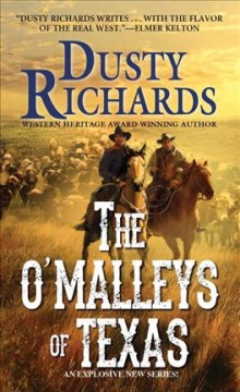 The O'Malleys of Texas /  Dusty Richards. - Dusty Richards.