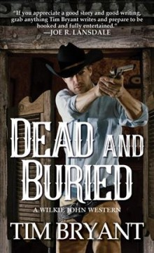 Dead and buried /  Tim Bryant. - Tim Bryant.