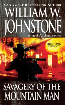 Savagery of the mountain man /  William W. Johnstone with J.A. Johnstone.