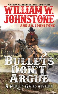 Bullets don't argue /  William W. Johnstone with J. A. Johnstone. - William W. Johnstone with J. A. Johnstone.