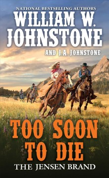 Too Soon to Die /  William W. Johnstone and J.A. Johnstone.