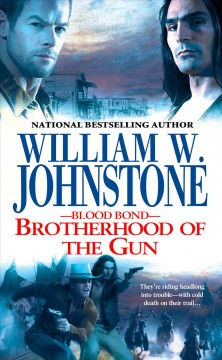Brotherhood of the gun /  William W. Johnstone.