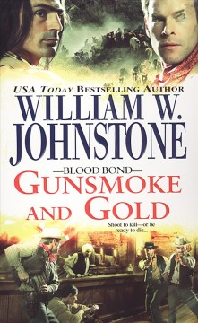 Gunsmoke and gold /  William W. Johnstone.