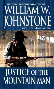 Justice of the mountain man /  William W. Johnstone.