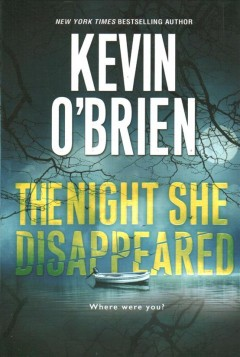 The night she disappeared /  Kevin O'Brien.