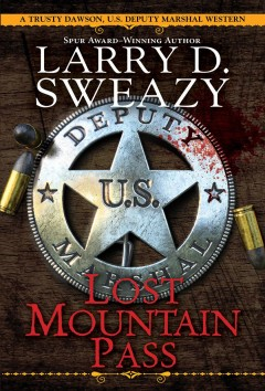Lost mountain pass /  Larry D. Sweazy.