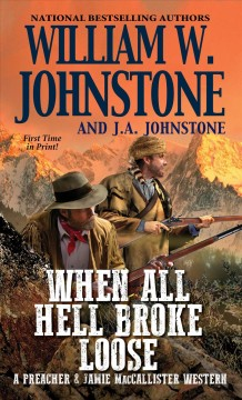 When all hell broke loose /  William W. Johnstone and J.A. Johnstone.