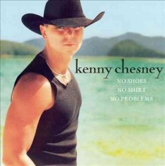 No shoes, no shirt, no problems /  Kenny Chesney.
