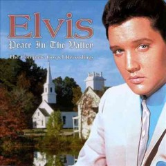 Peace in the valley : the complete gospel recordings / Elvis [Presley].