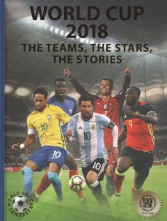 World cup 2018 : the teams, the stars, the stories / text by Illugi Jökulsson.