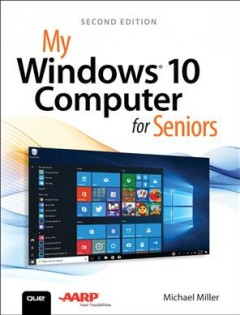 My Windows 10 computer for seniors /  Michael Miller.