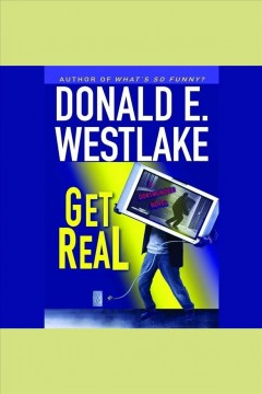 Get real /  by Donald E. Westlake.