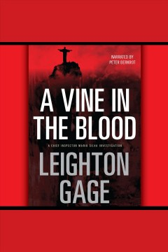 A vine in the blood /  Leighton Gage.