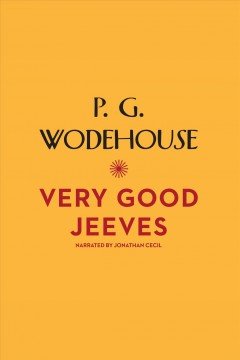 Very good, Jeeves. 11 classic short stories / P.G. Wodehouse.