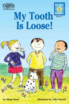 My Tooth Is Loose! /  Julie Durrell.