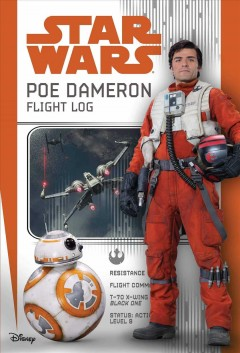 Poe Dameron : flight log / writer: Michael Hogge. - writer: Michael Hogge.