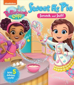 Sweet as pie scratch and sniff /  written by Courtney Acampora ; illustrated by Mike Jackson.