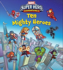 Ten mighty heroes /  [written by Eric Geron ; illustrated by Watermark Rights Limited]. - [written by Eric Geron ; illustrated by Watermark Rights Limited].