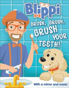 Brush, brush, brush your teeth! /  text by Thea Feldman ; illustrated by Adam Devaney. - text by Thea Feldman ; illustrated by Adam Devaney.