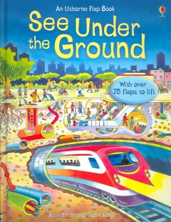 See under the ground /  Alex Frith and Colin King. - Alex Frith and Colin King.
