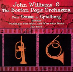 From Sousa to Spielberg /  John Williams & the Boston Pops Orchestra.