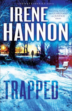 Trapped : a novel / Irene Hannon.