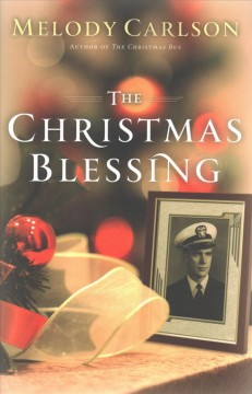 The Christmas blessing /  Melody Carlson.