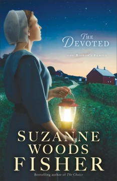 The devoted : a novel / Suzanne Woods Fisher.