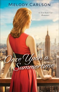 Once upon a summertime : a New York City romance / Melody Carlson.