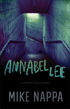 Annabel Lee : a Coffey & Hill novel / Mike Nappa.