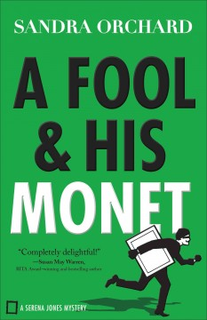 A fool and his Monet : a Serena Jones mystery / Sandra Orchard.