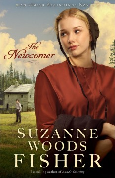 The newcomer /  Suzanne Woods Fisher.