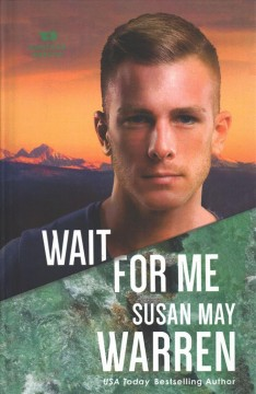 Wait for me /  Susan May Warren. - Susan May Warren.