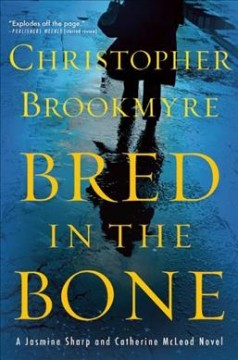 Bred in the bone /  Christopher Brookmyre.