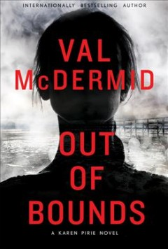 Out of bounds /  Val McDermid. - Val McDermid.