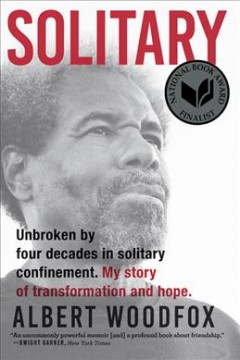 Solitary : unbroken by four decades in solitary confinement : my story of transformation and hope / Albert Woodfox with Leslie George.