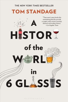 A History of the World in 6 Glasses /  Tom Standage.
