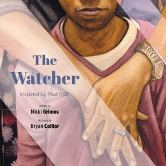 The watcher /  by Nikki Grimes ; illustrated by Bryan Collier. - by Nikki Grimes ; illustrated by Bryan Collier.