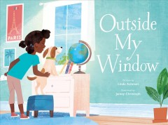 Outside my window /  written by Linda Ashman ; illustrated by Jamey Christoph.