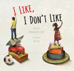 I like, I don't like /  written by Anna Baccelliere ; illustrated by Ale+Ale.