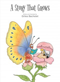 A story that grows /  written and illustrated by Gilles Bachelet. - written and illustrated by Gilles Bachelet.