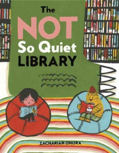 The not so quiet library /  Zachariah OHora.