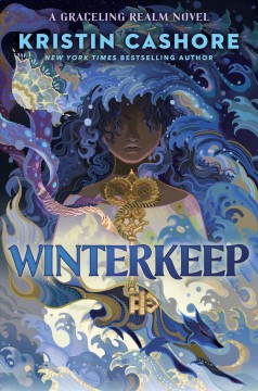 Winterkeep /  Kristin Cashore ; maps and illustrations by Ian Schoenherr. - Kristin Cashore ; maps and illustrations by Ian Schoenherr.