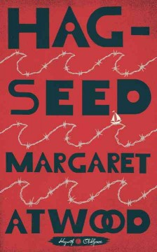 Hag-seed : The tempest retold / Margaret Atwood.