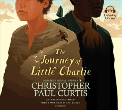 The journey of little Charlie /  Christopher Paul Curtis. - Christopher Paul Curtis.