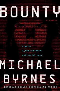 Bounty : a novel / Michael Byrnes.