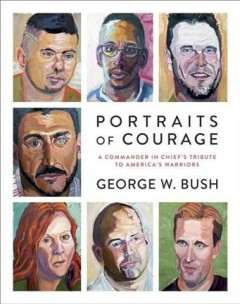 Portraits Of Courage / George W Bush - George W Bush