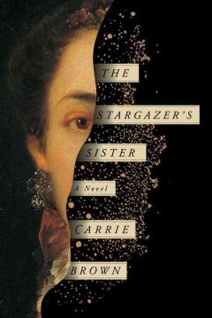 The stargazer's sister : a novel / Carrie Brown.